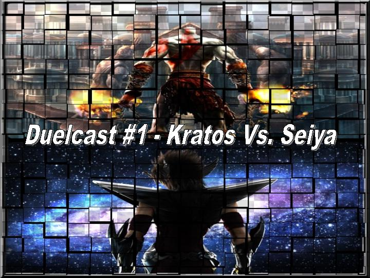 Duelcast #1 - Kratos Vs. Seiya