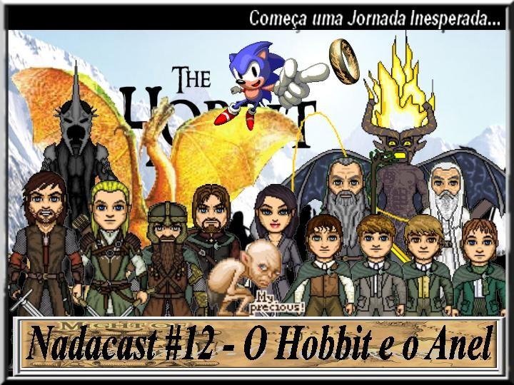 Nadacast #12 - O Hobbit e o Anel