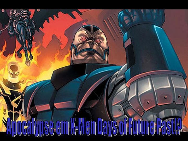 X Men Days Of Future Past Apocalypse X-Men – Days of Futu...
