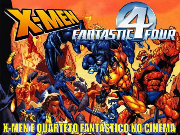 X-Men e Quarteto Fantástico no Cinema