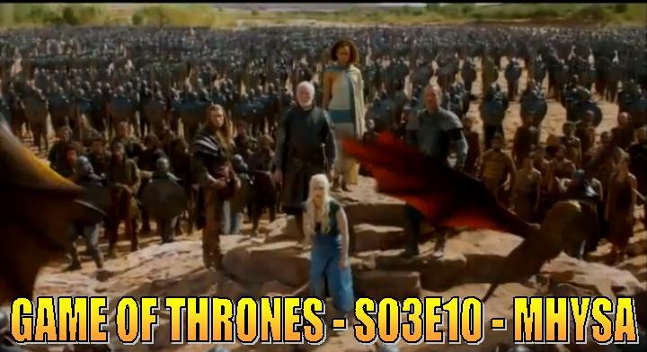 Game of Thrones - S03E10 - Mhysa