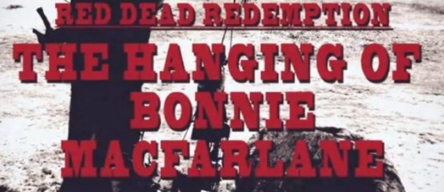 Red Dead Redmption - The Hanging of Bonnie MacFarlane
