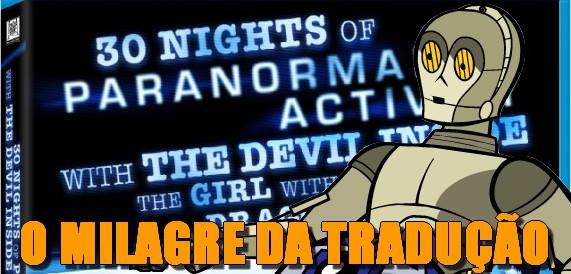 O Milagre da Tradução - 30 Noites De Atividade Paranormal Com A Filha Dos Homens Que Não Amavam As Mulheres