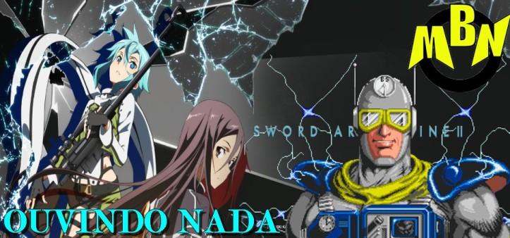 Ouvindo Nada - Ignite de Sword Art Online II