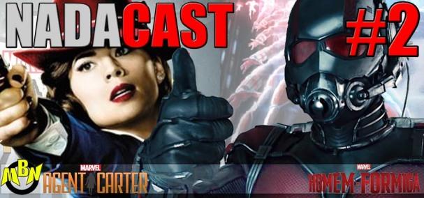 Nadacast #2 - Agente Carter e Homem-Formiga