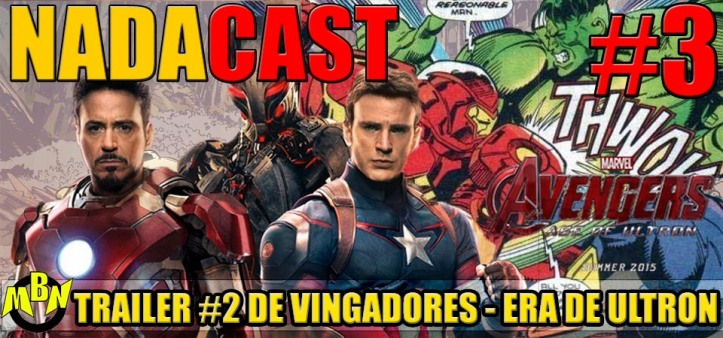 Nadacast #3 - Trailer #2 de Vingadores - Era de Ultron