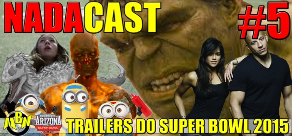 Nadacast #5 - Trailers do Super Bowl 2015