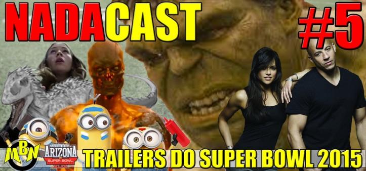 Nadacast #5 - Trailers do Super Bowl 2015