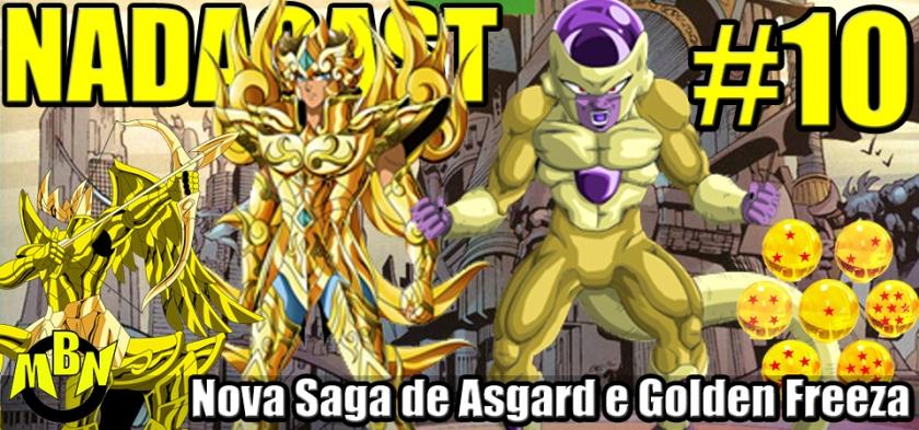 Nadacast #10 - Nova Saga de Asgard e Golden Freeza