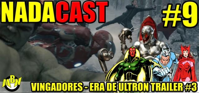 Nadacast #9 - Vingadores - Era de Ultron - Trailer #3