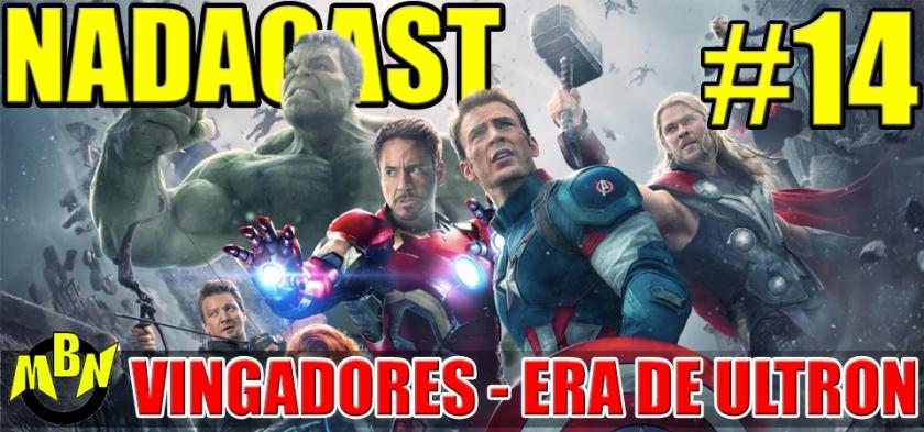 Nadacast #14 - Vingadores - Era de Ultron