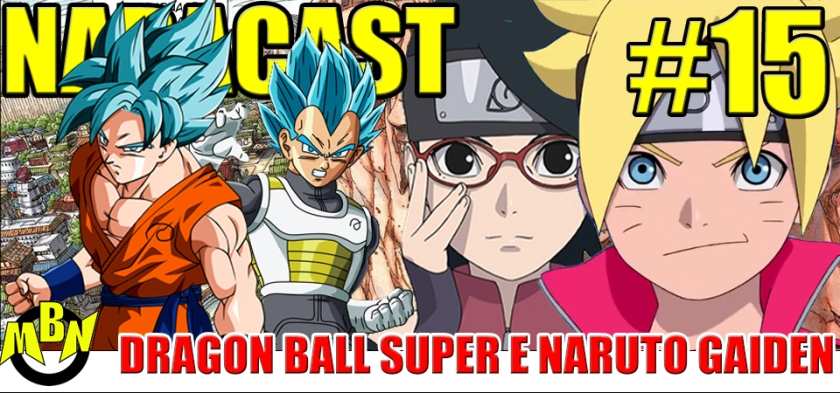 Nadacast #15 - Dragon Ball Super e Naruto Gaiden