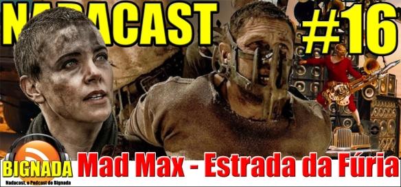 Nadacast #16 - Mad Max - Estrada da Fúria