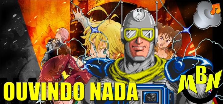 Ouvindo Nada - Netsujou no Spectrum, Opening de Nanatsu no Taizai