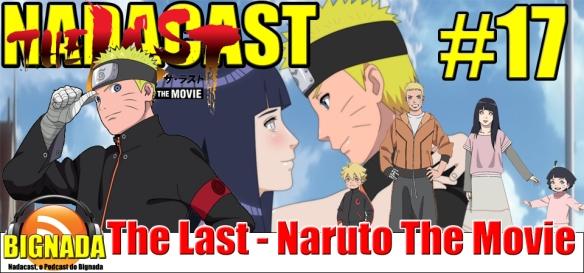 Nadacast #17 - The Last - Naruto The Movie