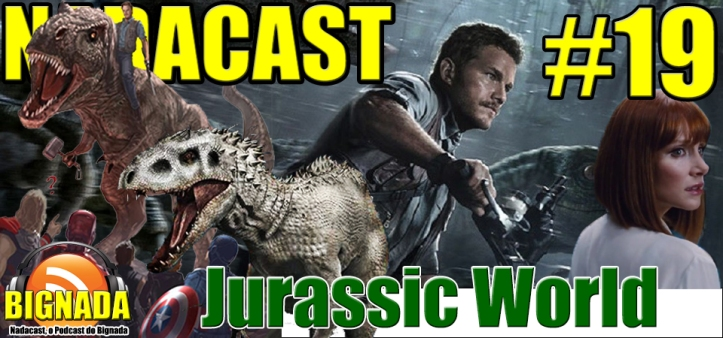 Nadacast #19 - Jurassic World