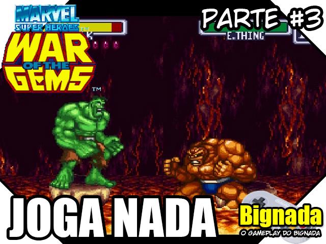 Joga Nada - Marvel Super Heroes - War of the Gems - Parte #3