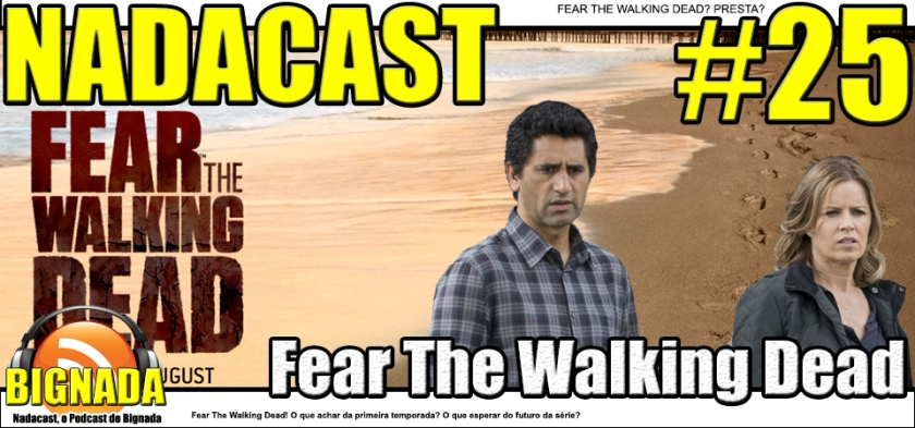 Nadacast #25 - Fear The Walking Dead