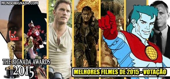 The Bignada Awards 2015 - Melhores Filmes - Votação