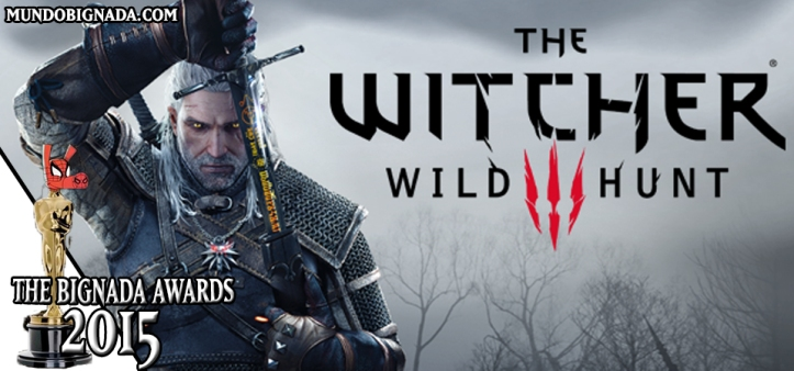 The Witcher 3 - Melhor Game - The Bignada Awards 2015