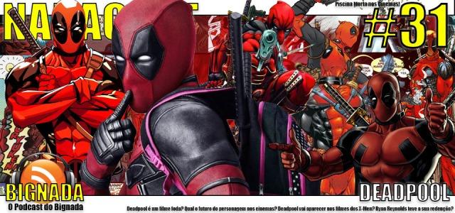Nadacast #31 - Deadpool