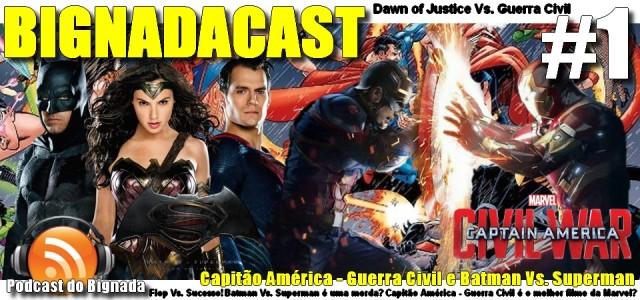 BigNadacast #1 - Capitão América - Guerra Civil e Batman Vs. Superman