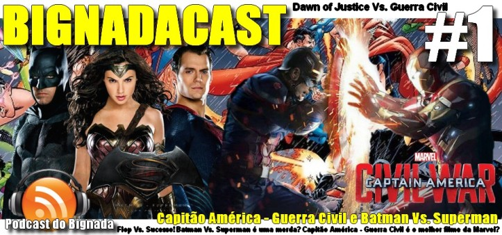 BigNadacast #1 - Capitão América - Guerra Civil e Batman Vs. Superman