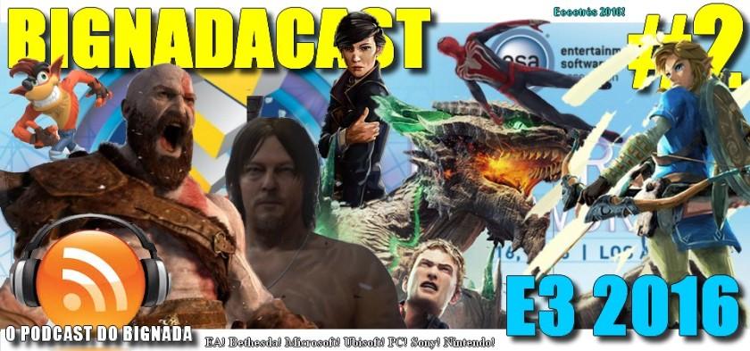 BigNadacast #2 - E3 2016