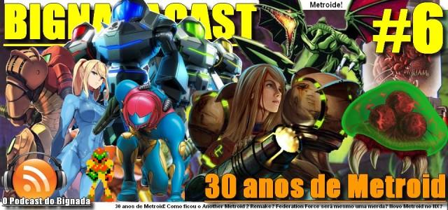 BigNadacast #6 - 30 anos de Metroid