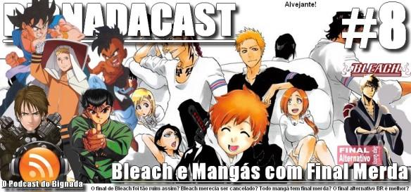 BigNadacast #8 - Alvejante e Mangás com Final Merda