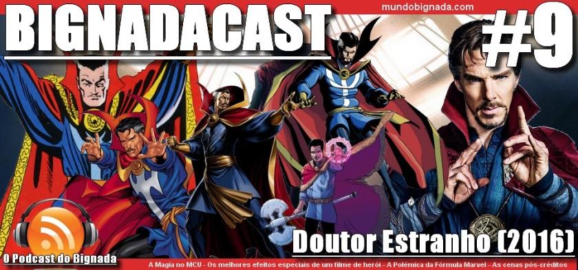 BIGNADACAST #9 - Doutor Estranho (2016)
