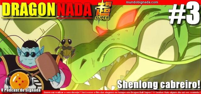 Dragon Nada #3 - Shenlong cabreiro