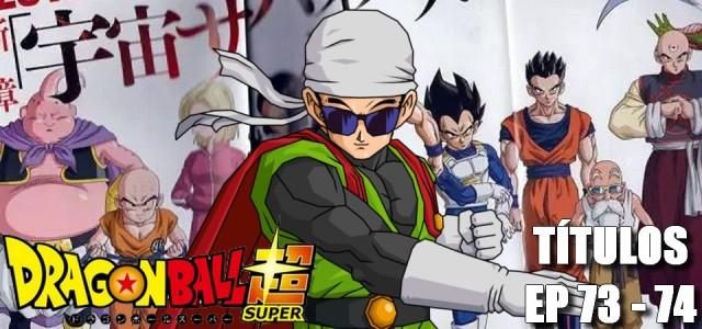 Dragon Ball Super - Revelados os Títulos dos Episódios 73 e 74