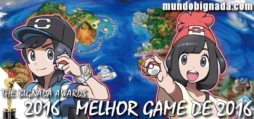 The Bignada Awards 2016 - Melhor Game do Ano - Pokemon Sun and Moon