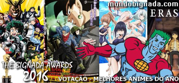 The Bignada Awards 2016 - Melhores Animes