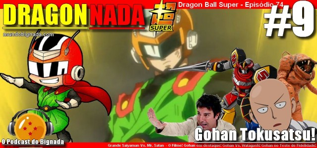 Dragon Nada #9 - Gohan Tokusatsu