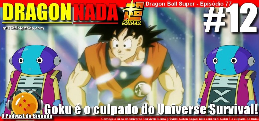 Dragon Nada #12 - Goku é o culpado do Universe Survival
