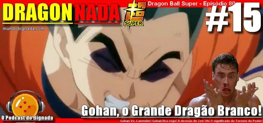 Dragon Nada #15 - Gohan, o Grande Dragão Branco