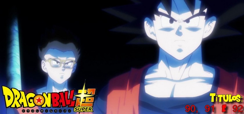 Dragon Ball Super - Revelados spoilers dos episódios 90, 91 e 92