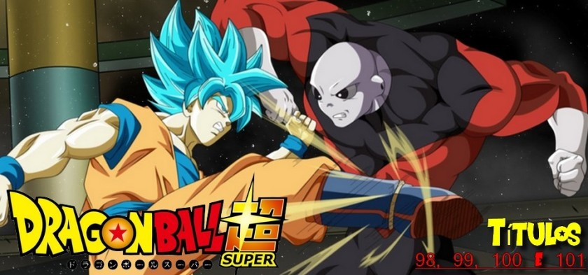 Dragon Ball Super - Revelados títulos dos episódios 98, 99, 100 e 101