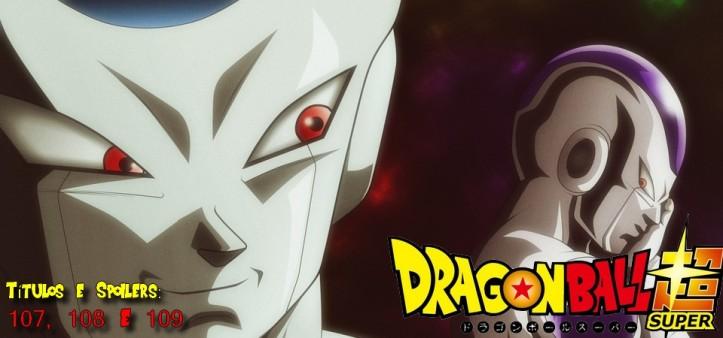 Vazam Títulos e Spoilers dos Episódio 107, 108 e 109 de Dragon Ball Super