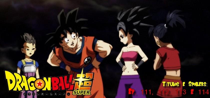 Dragon Ball Super - Títulos e Spoilers dos Episódios 111, 112, 113 e 114