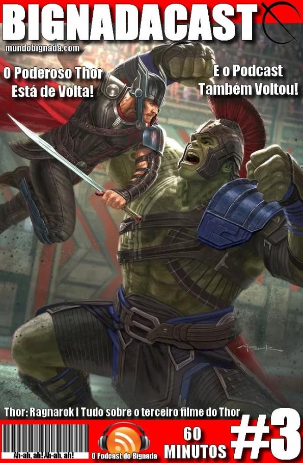 Bignadacast #3 - Thor Ragnarok - Capa Variante #1