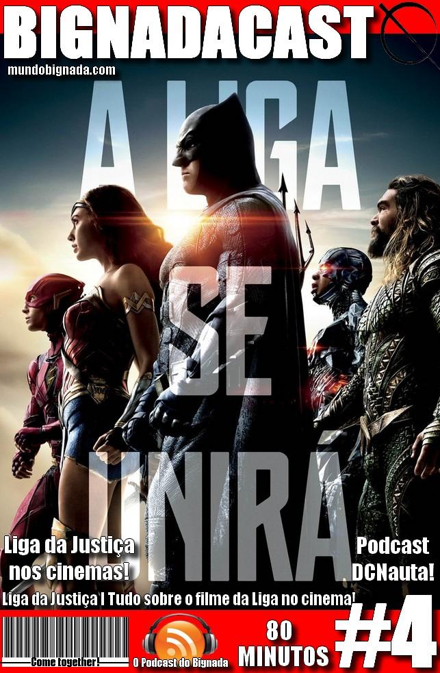 Bignadacast #4 - Liga da Justiça - Capa Alternativa