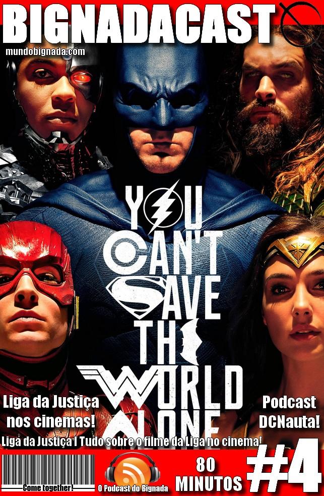 Bignadacast #4 - Liga da Justiça
