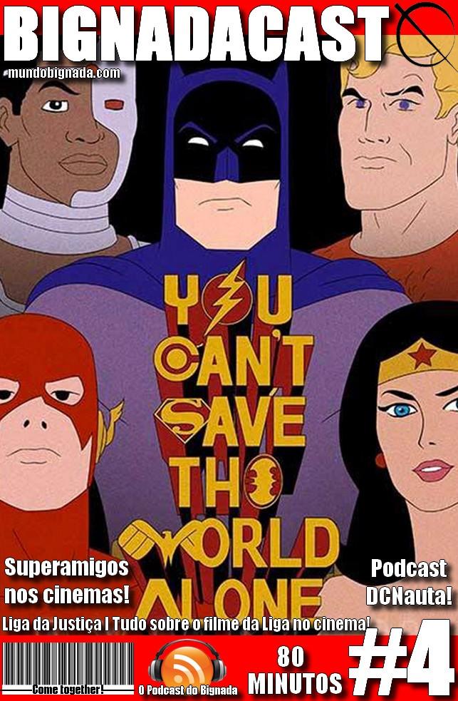 Bignadacast #4 - Superamigos