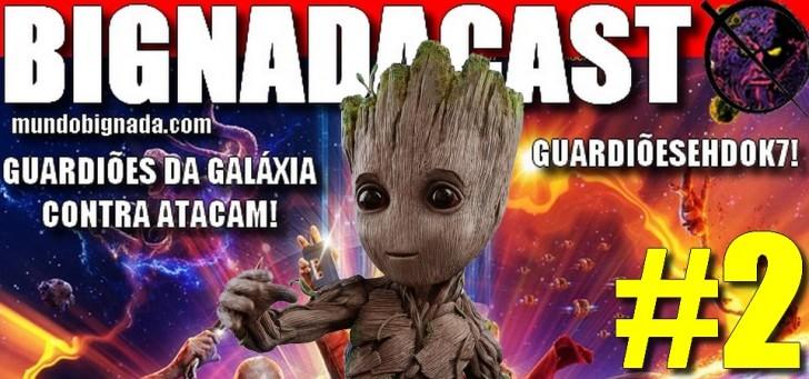 BigNadacast #2 - Guardiões da Galáxia Vol. 2 - Banner
