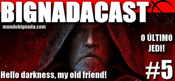 Bignadacast #5 - Star Wars - Os Últimos Jedi - Banner
