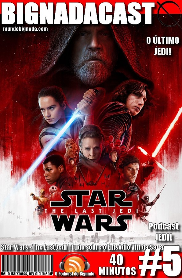 Bignadacast #5 - Star Wars - Os Últimos Jedi