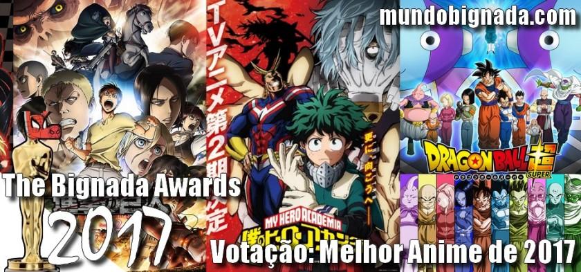 The Bignada Awards 2017 - Votação de Melhor Anime